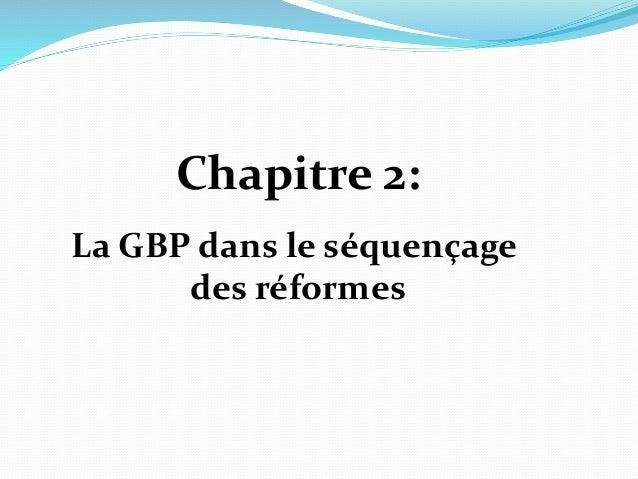 Chapitre 2: La GBP dans le séquençage des réformes