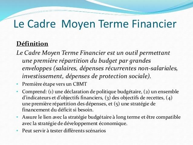 Le Cadre Moyen Terme Financier Définition Le Cadre Moyen Terme Financier est un outil permettant une première répartition ...