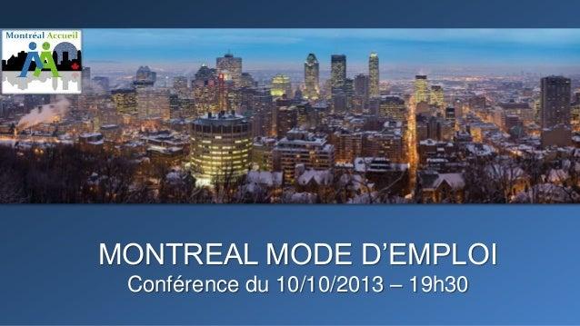 MONTREAL MODE D'EMPLOI Conférence du 10/10/2013 – 19h30