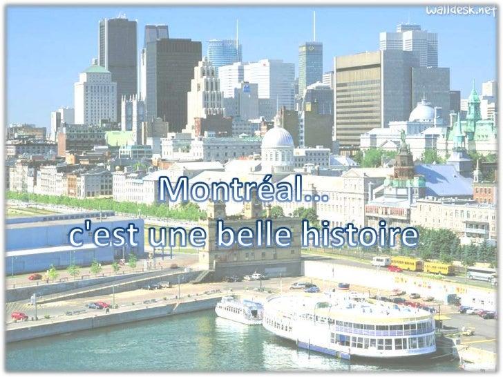 Montréal… <br />c'est une belle histoire<br />