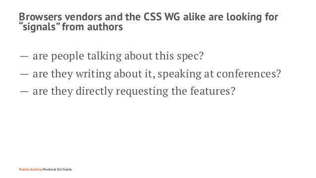"""Browsers vendors and the CSS WG alike are looking for """"signals"""" from authors — are people talking about this spec? — are t..."""