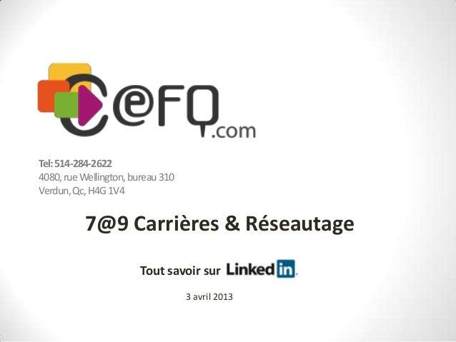 Tel: 514-284-26224080, rue Wellington, bureau 310Verdun, Qc, H4G 1V4          7@9 Carrières & Réseautage                  ...