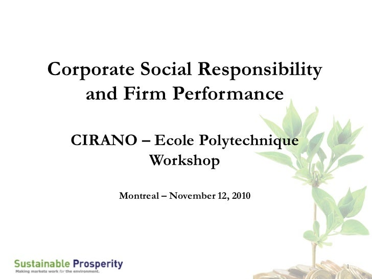 Corporate Social Responsibility   and Firm Performance  CIRANO – Ecole Polytechnique          Workshop        Montreal – N...
