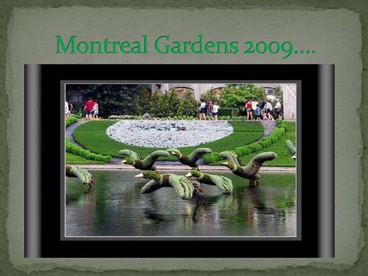 Montreal Gardens 2009….<br />