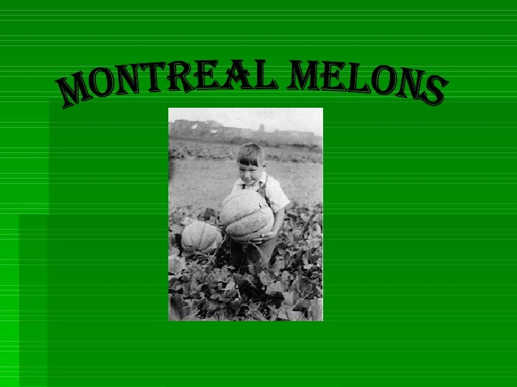 Montreal Melons
