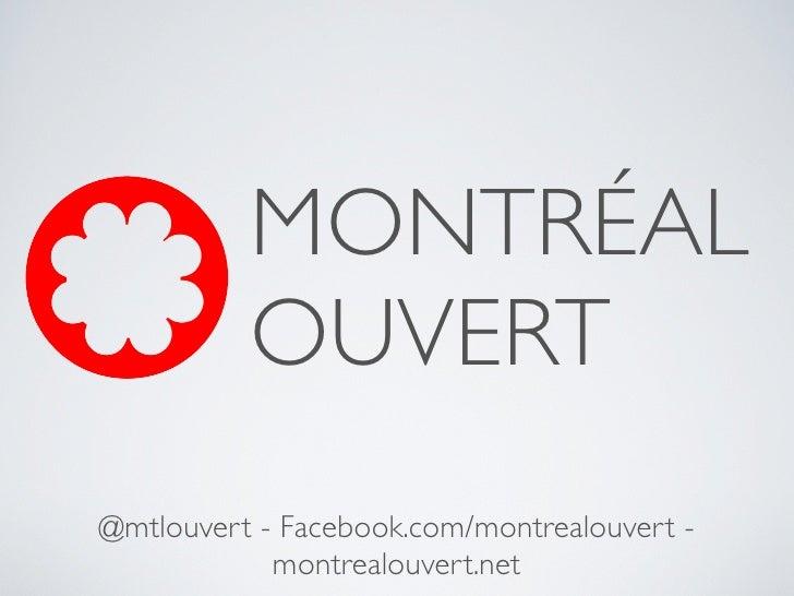 MONTRÉAL          OUVERT@mtlouvert - Facebook.com/montrealouvert -            montrealouvert.net