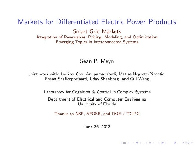 Markets for Differentiated Electric Power Products                         Smart Grid Markets       Integration of Renewabl...