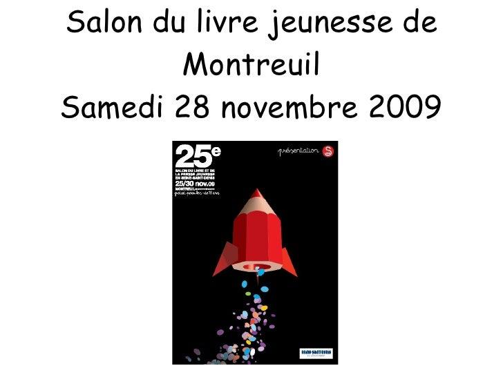 Salon du livre jeunesse de Montreuil Samedi 28 novembre 2009