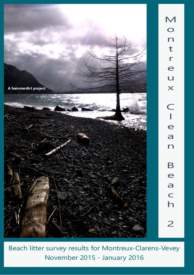 M o n t r e u x C l e a n B e a c h 2 Beach litter survey results for Montreux-Clarens-Vevey November 2015 - January 2016 ...