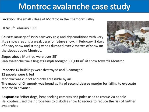 Location: The small village of Montroc in the Chamonix valleyDate: 9th February 1999Causes: January of 1999 saw very cold ...