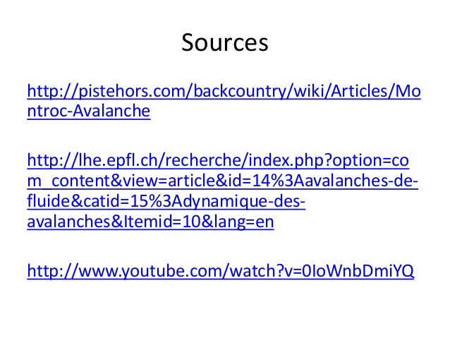 Sourceshttp://pistehors.com/backcountry/wiki/Articles/Montroc-Avalanchehttp://lhe.epfl.ch/recherche/index.php?option=com_c...