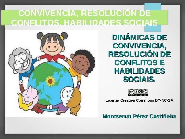 CONVIVENCIA, RESOLUCIÓN DE  CONFLITOS, HABILIDADES SOCIAIS  DDIINNÁÁMMIICCAASS DDEE  CCOONNVVIIVVEENNCCIIAA,,  RREESSOOLLU...