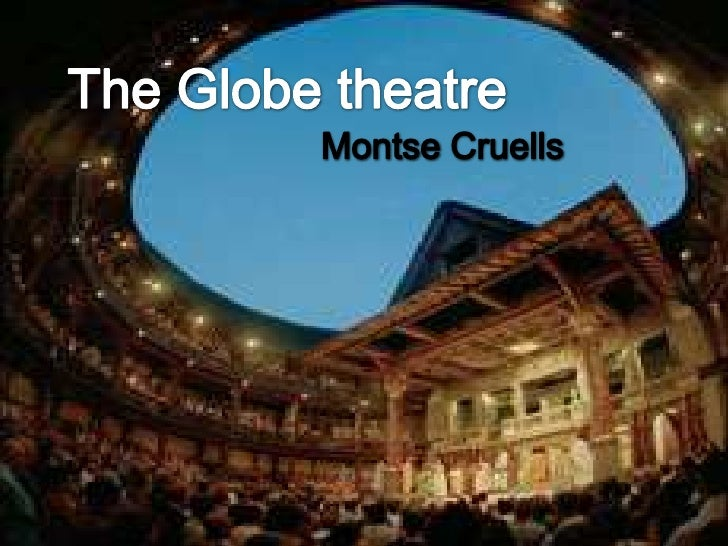 TheGlobetheatre<br />Montse Cruells<br />