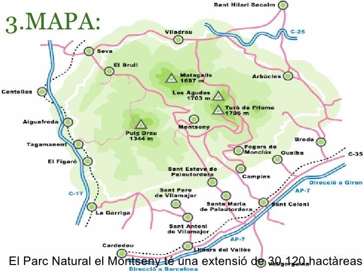 3.MAPA: El Parc Natural el Montseny té una extensió de 30.120 hactàreas