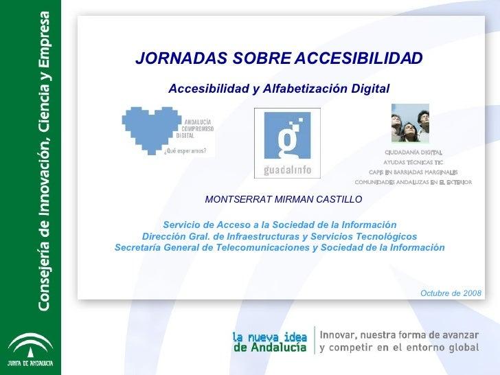 JORNADAS SOBRE ACCESIBILIDAD Accesibilidad y Alfabetización Digital Servicio de Acceso a la Sociedad de la Información Dir...