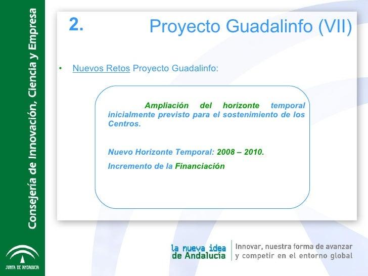 <ul><li>Nuevos Retos  Proyecto Guadalinfo: </li></ul>Ampliación del horizonte  temporal inicialmente previsto para el sost...