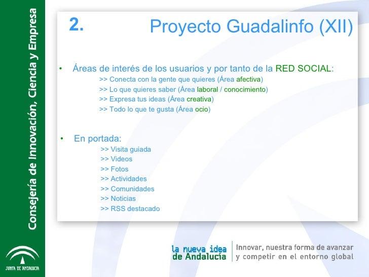 <ul><li>Áreas de interés de los usuarios y por tanto de la  RED SOCIAL : </li></ul><ul><ul><ul><li>>> Conecta con la gente...