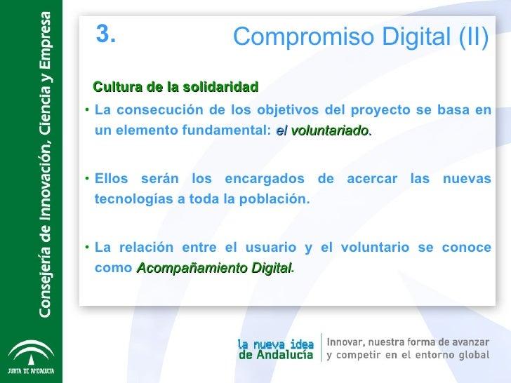 Cultura de la solidaridad <ul><li>La consecución de los objetivos del proyecto se basa en un elemento fundamental:  el  vo...