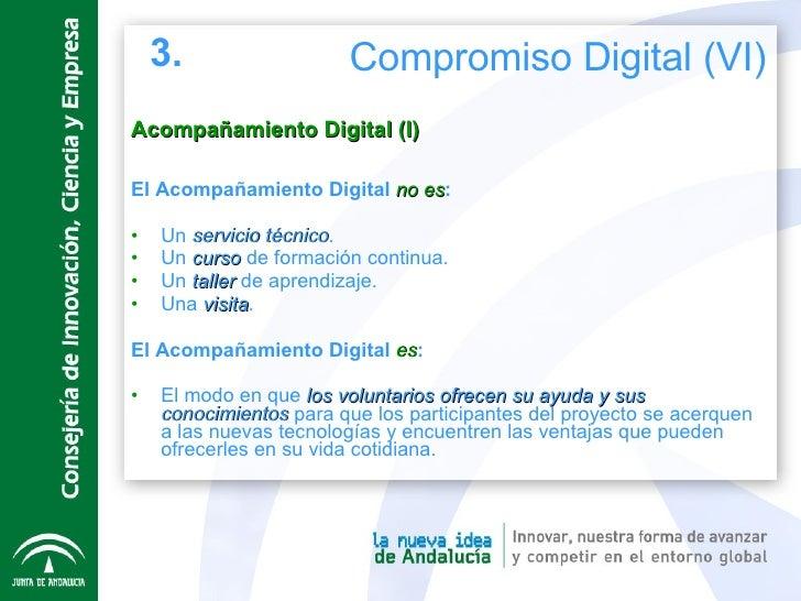 Acompañamiento Digital (I) <ul><li>El Acompañamiento Digital  no es : </li></ul><ul><li>Un  servicio técnico . </li></ul><...