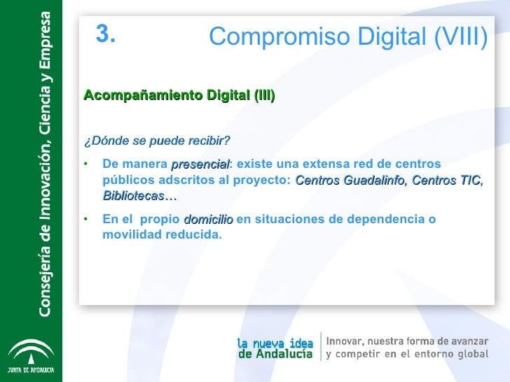 Acompañamiento Digital (III) <ul><li>¿Dónde se puede recibir? </li></ul><ul><li>De manera  presencial : existe una extensa...