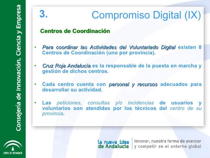 Centros de Coordinación <ul><li>Para coordinar las Actividades del Voluntariado Digital  existen 8 Centros de Coordinación...