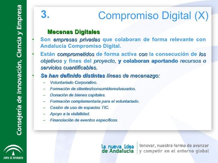 Mecenas Digitales <ul><li>Son  empresas privadas  que colaboran de forma relevante con Andalucía Compromiso Digital. </li>...