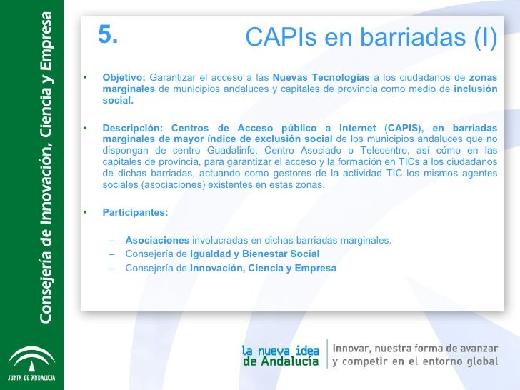 <ul><li>Objetivo:  Garantizar el acceso a las  Nuevas Tecnologías  a los ciudadanos de  zonas marginales  de municipios an...