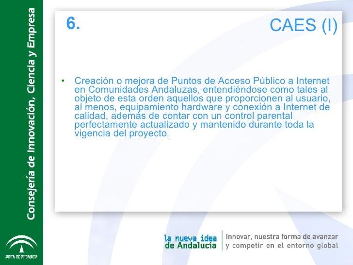 <ul><li>Creación o mejora de Puntos de Acceso Público a Internet en Comunidades Andaluzas, entendiéndose como tales al obj...