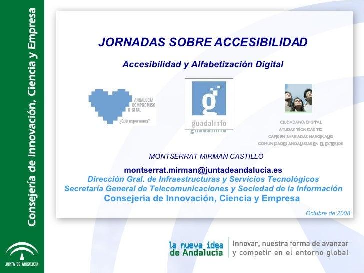 JORNADAS SOBRE ACCESIBILIDAD Accesibilidad y Alfabetización Digital [email_address] Dirección Gral. de Infraestructuras y ...