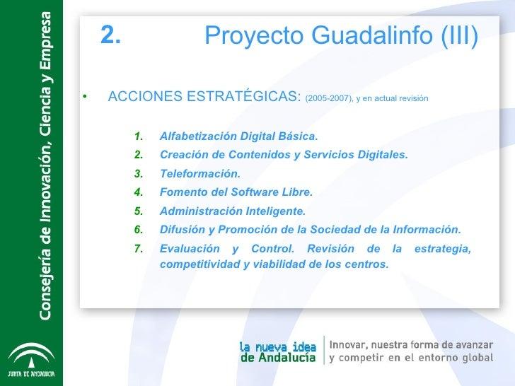 <ul><li>ACCIONES ESTRATÉGICAS:  (2005-2007), y en actual revisión </li></ul><ul><ul><ul><li>Alfabetización Digital Básica ...