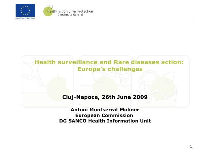 Health surveillance and Rare diseases action:              Europe's challenges            Cluj-Napoca, 26th June 2009     ...