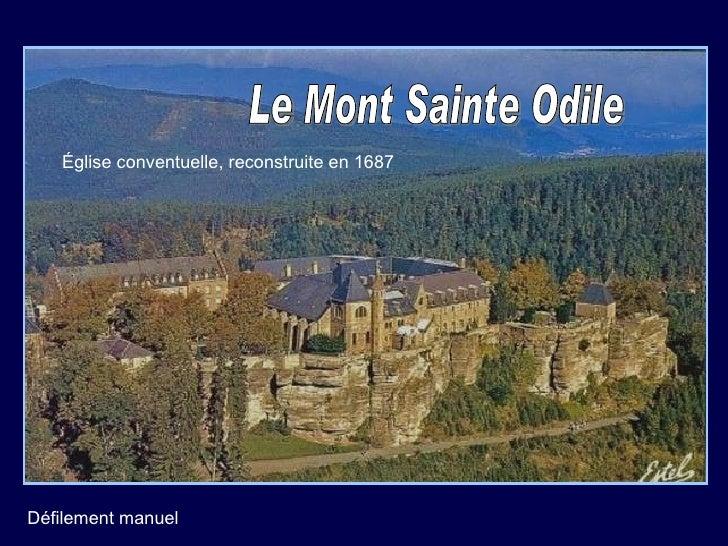 Le mont Ste Odile se trouve à 2290 km de Compostelle… Église conventuelle, reconstruite en 1687 Le Mont Sainte Odile Défil...