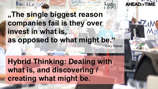 """© 2016 Ahead of Time GmbHAhead of Time 51 """"The single biggest reason companies fail is they over invest in what is, as opp..."""