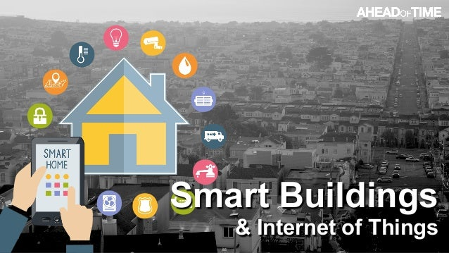 © 2016 Ahead of Time GmbHAhead of Time 85 Smart Buildings