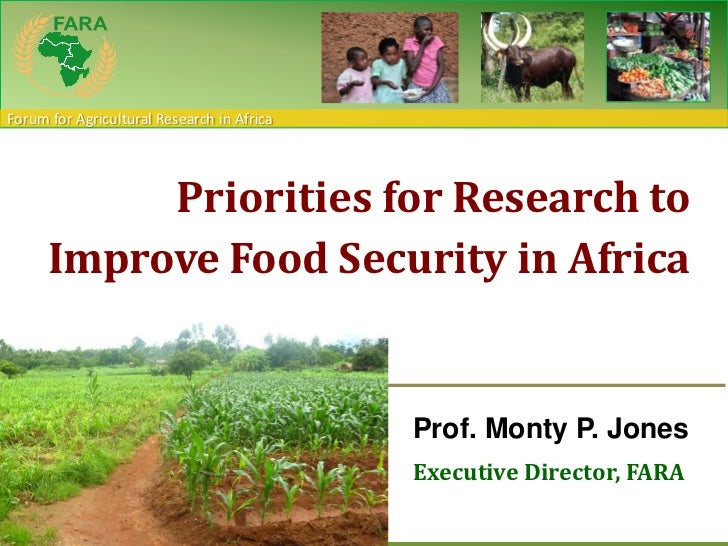 Forum for Agricultural Research in Africa           Priorities for Research to      Improve Food Security in Africa       ...