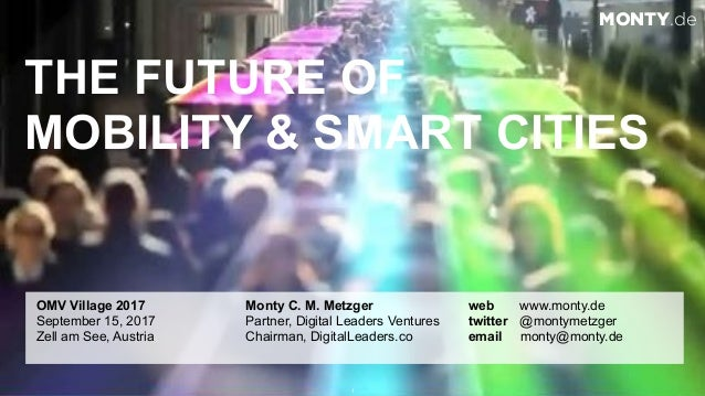 © 2017 Monty C. M. Metzgerwww.monty.de | @montymetzger 1 THE FUTURE OF 