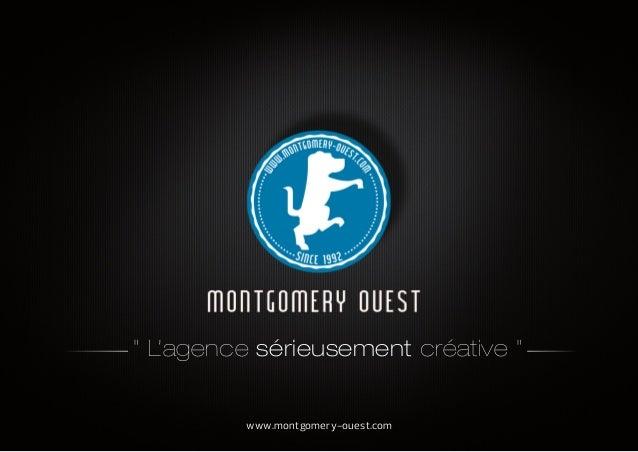"""www.montgomery-ouest.com """" L'agence sérieusement créative """""""