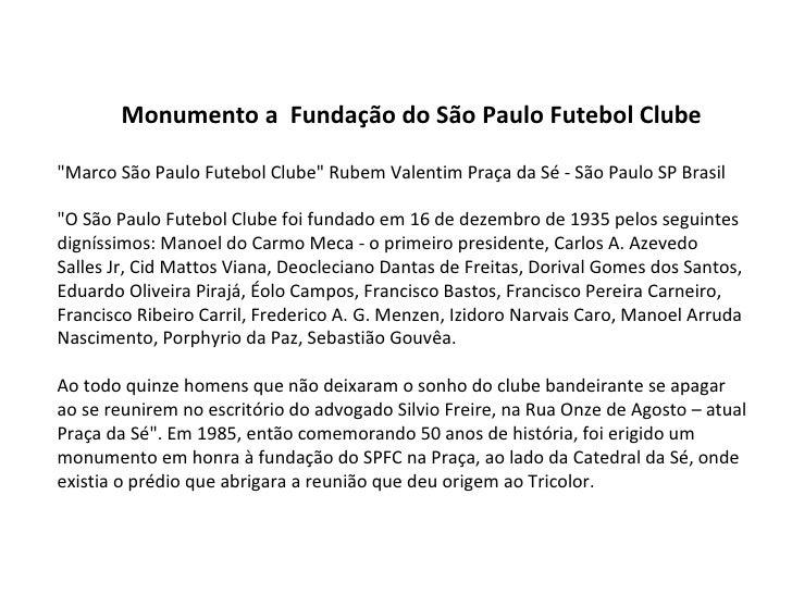 """Marco São Paulo Futebol Clube"" Rubem Valentim Praça da Sé - São Paulo SP Brasil  ""O São Paulo Futebol Club..."