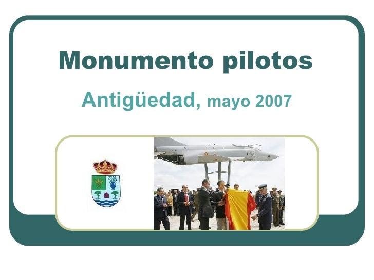 Monumento pilotos Antigüedad,   mayo 2007