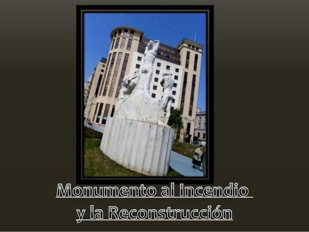 Monumento al Incendio y la Reconstrucción En 1989 el escultor D. José Cobo Calderón realizó el grupo escultórico dedicado ...