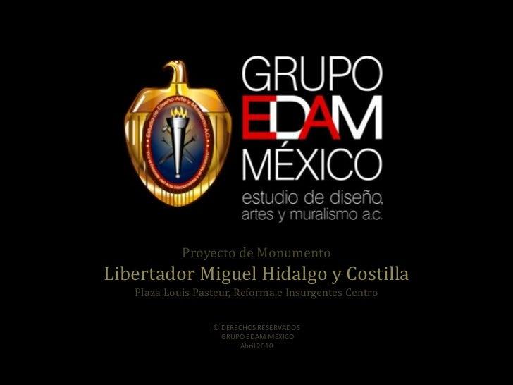 Proyecto de MonumentoLibertador Miguel Hidalgo y Costilla   Plaza Louis Pasteur, Reforma e Insurgentes Centro             ...