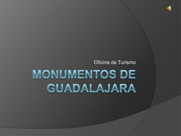 Monumentos de Guadalajara<br />Oficina de Turismo<br />
