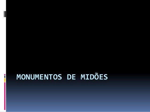 MONUMENTOS DE MIDÕES