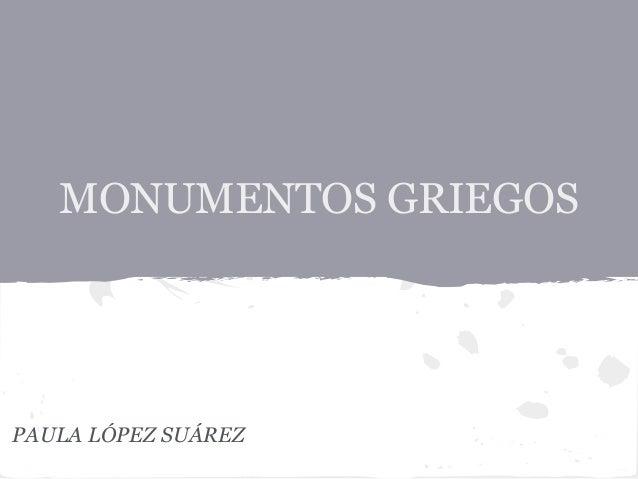 MONUMENTOS GRIEGOSPAULA LÓPEZ SUÁREZ