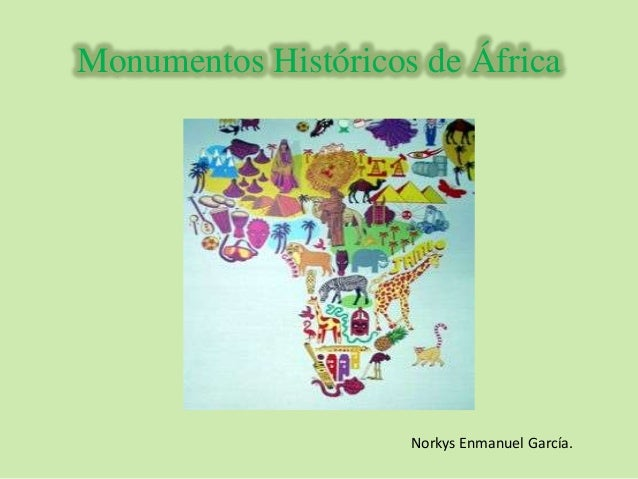 Monumentos Históricos de África  Norkys Enmanuel García.