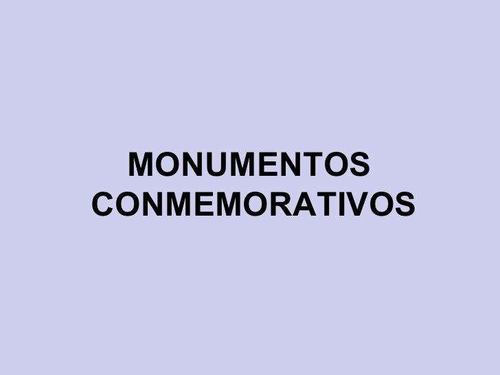 MONUMENTOS  CONMEMORATIVOS