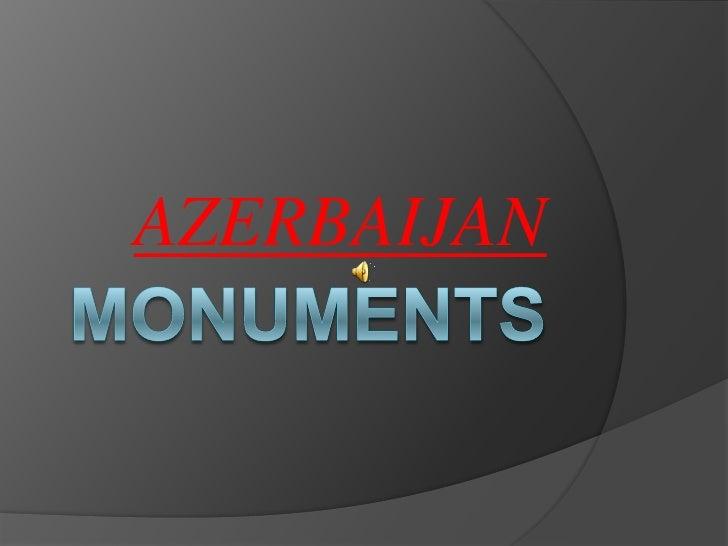 MONUMENTS<br />AZERBAIJAN<br />