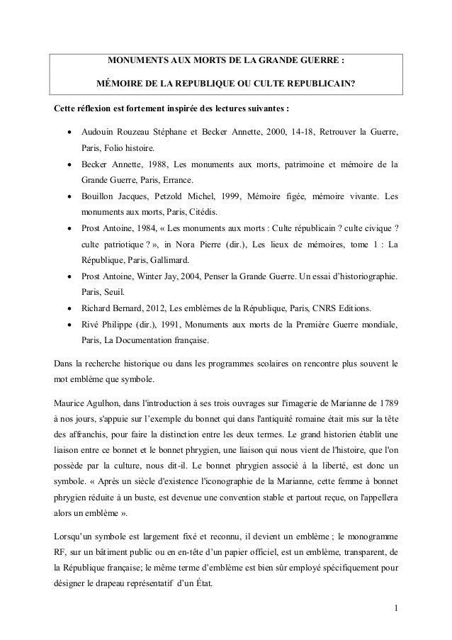 1 MONUMENTS AUX MORTS DE LA GRANDE GUERRE : MÉMOIRE DE LA REPUBLIQUE OU CULTE REPUBLICAIN? Cette réflexion est fortement i...