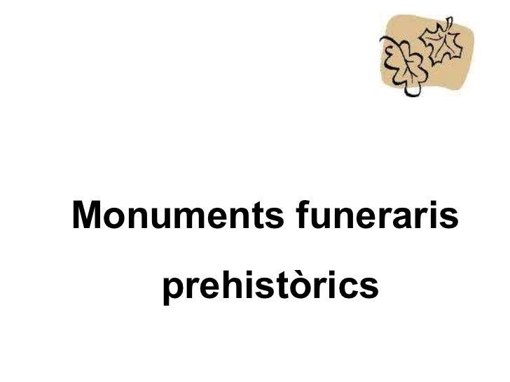 Monuments funeraris prehistòrics
