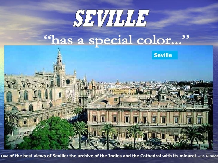 SevilleOne of the best views of Seville: the archive of the Indies and the Cathedral with its minaret...La Giralda